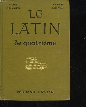 LE LATIN DE 4° - 3° ANNE DE LATIN: CART A. - LAMAISON J. - GRIMAL P. - NOIVILLE R.
