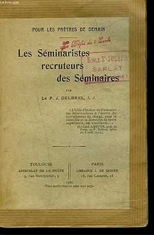 LES SEMINARISTES RECRUTEURS DES SEMINAIRES.: LE P.J. DELBREL, S.J.