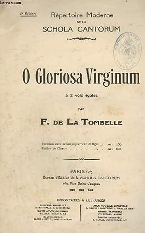 O GLORIOSA VIRGINUM - A 2 VOIX EGALES.: DE LA TOMBELLE F.
