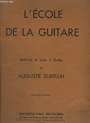 L'ECOLE DE LA GUITARE - METHODE DE: ZURFLUH AUGUSTE