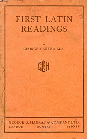 FIRST LATIN READINGS WITH VOCABULARIES: CARTER George