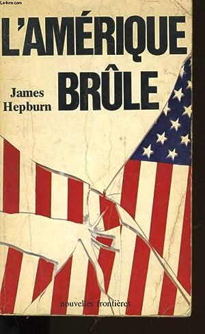 L'AMERIQUE BRULE.: JAMES HEPBURN.