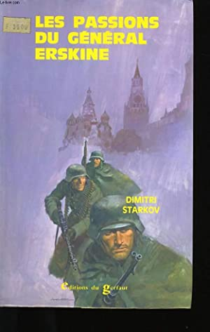 LES PASSIONS DU GENERAL ERSKINE.: DIMITRI STARKOV.