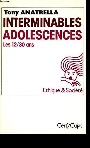 INTERMINABLES ADOLESCENCES. LES 12-30 ANS, PUBERTE, ADOLESCENCE,: TONY ANATRELLA.