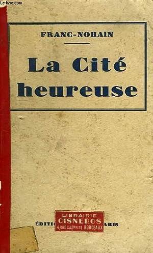 LA CITE HEUREUSE: FRANC-NOHAIN
