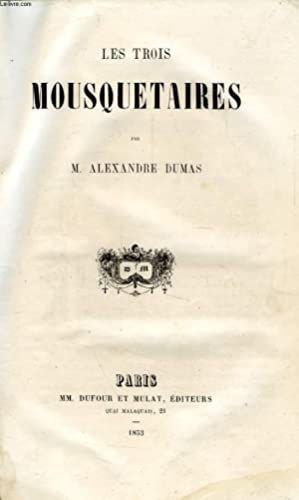 LES TROIS MOUSQUETAIRES: DUMAS Alexandre