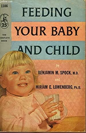 FEEDING YOUR BABY AND CHILD: SPOCK BENJAMIN M.,