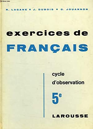 EXERCICES DE FRANCAIS, CLASSES DE 5e, CYCLE: LAGANE R., DUBOIS