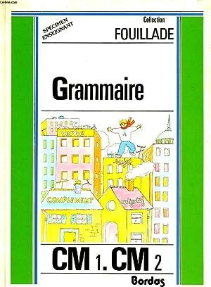 GRAMMAIRE - CM1 - CM2: FOUILLADE GUY - LE ROY MICHEL