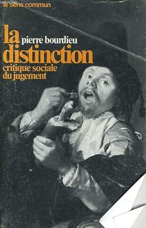 LA DISTINCTION CRITIQUE SOCIALE DU JUGEMENT: BOURDIEU Pierre