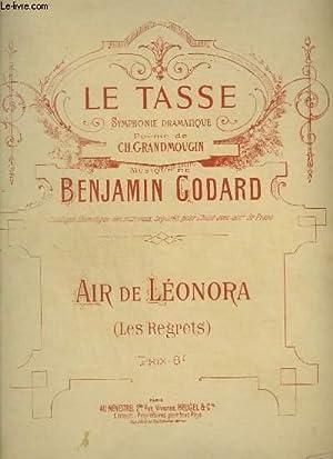 LE TASSE - LES REGRETS, AIR DE LEONORA - PIANO ET CHANT.: GODARD BENJAMIN