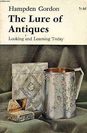 THE LURE OF ANTIQUES, LOOKING AND LEARNING TODAY: GORDON HAMPDEN