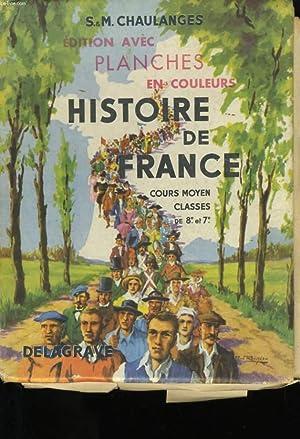 HISTOIRE DE FRANCE. COURS MOYEN. CLASSES DE 7EME ET 8 EME.: M. CHAULANGES ET S. CHAULANGES.