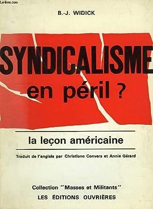 SYNDICALISME EN PERIL ?, LA LECON AMERICAINE: WIDICK B. J.