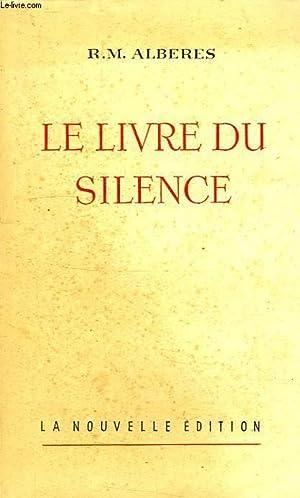 LE LIVRE DU SILENCE: ALBERES R.-M.