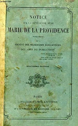 NOTICE SUR LA REVERENDE MERE MARIE DE LA PROVIDENCE, FONDATRICE DE LA SOCIETE DES RELIGIEUSES ...
