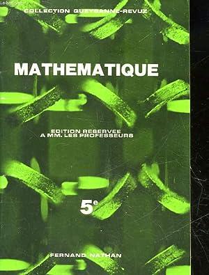 MATHEMATIQUE - CLASSE DE 5° - POUR LE PROFESSEUR: MORLET MAURICE - CORNIC MARIE-CECILE
