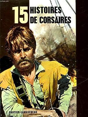 15 HISTOIRES DE CORSAIRES: GIRAULT YVONNE - GARNERAY LOUIS