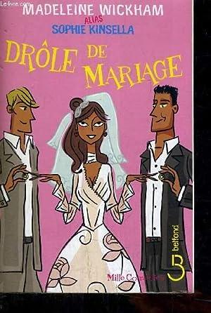 DROLE DE MARIAGE.: MADELEINE WICKHAN ALIAS SOPHIE KINSELLA