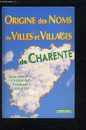 Origine des Noms de villes et villages de Charente.: CASSAGNE Jean-Marie et SEGUIN Stéphane