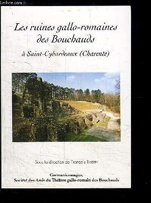 Les ruines gallo-romaines des Bouchauds à Saint-Cybardeaux (Charente): THIERRY François.