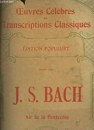 AIR DE PENTECOTE POUR PIANO SEUL - OEUVRES CELEBRES ET TRANSCRIPTIONS CLASSIQUES N°1002.: BACH ...