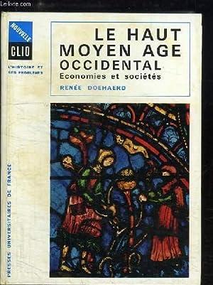 Le Haut Moyen Âge Occidental. Economies et Sociétés.: DOEHAERD Renée