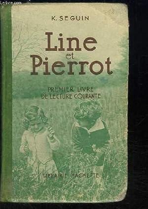 Line et Pierrot. Premier livre de Lecture: SEGUIN K.