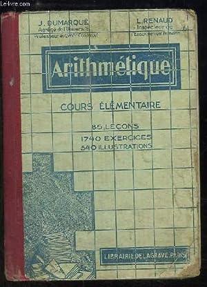 Arithmétique. Cours élémentaire.: DUMARQUE J. et RENAUD L.