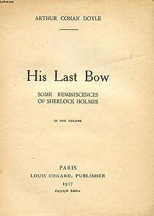 HIS LAST BOW, SOME REMINISCENCES OF SHERLOCK: CONAN DOYLE ARTHUR