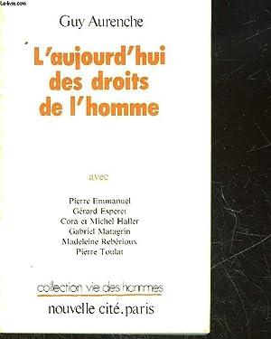 L'AUJOURD'HUI DES DROITS DE L'HOMME: AURENCHE GUY