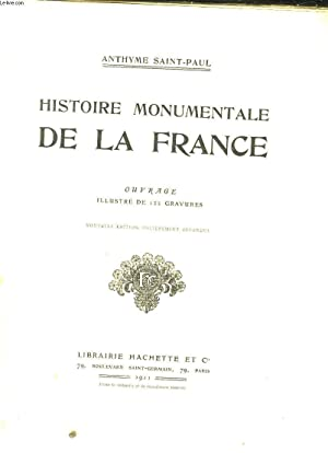HISTOIRE MONUMENTALE DE LA FRANCE: ANTHYME SAINT-PAUL