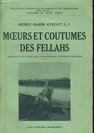 MOEURS ET COUTUMES DES FELLAHS: HABIB AYROUT Henry