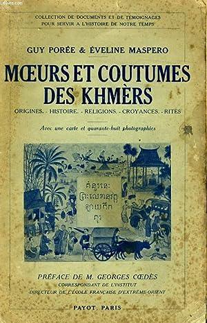 MOEURS ET COUTUMES DES KHMERS - ORIGINES,: POREE Guy /