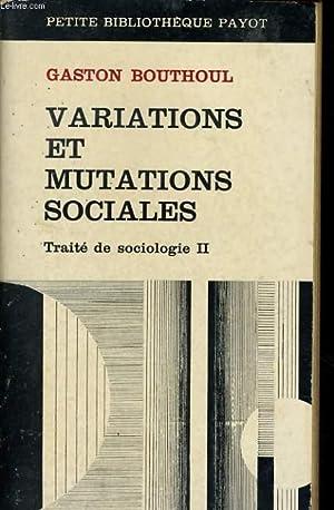 VARIATIONS ET MUTATIONS SOCIALES, TRAITE DE SOCIOLOGIE TOME 2: BOUTHOUL Gaston