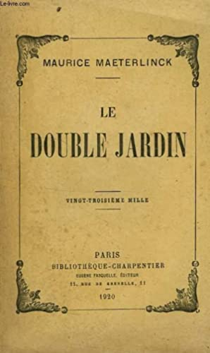 LE DOUBLE JARDIN: MAETERLINCK Maurice