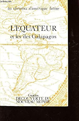 "L'EQUATEUR ET LES ILES GALAPAGOS / COLLECTION ""GUIDES"".: NANCY E / DELISLE M / ..."