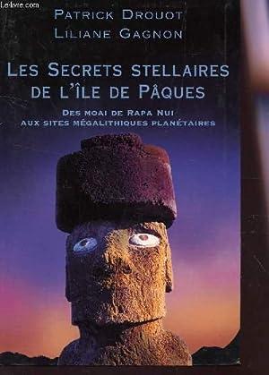 LES SECRETS STELLAIRES DE L'ILE DE PACQUES: DROUOT PATRICK /