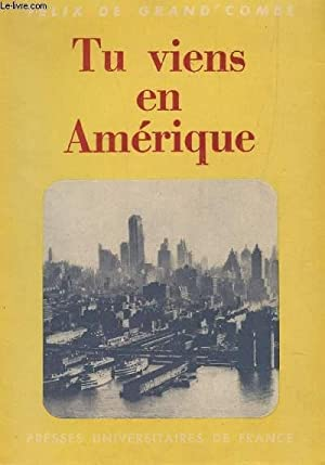 TU VIENS EN AMERIQUE / EDITION ORIGINALE.: DE GRAND'COMBE FELIX