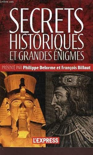 SECRETS HISTORIQUES ET GRANDES ENIGMES.: DELORME PHILIPPE / BILLAUT FRANCOIS
