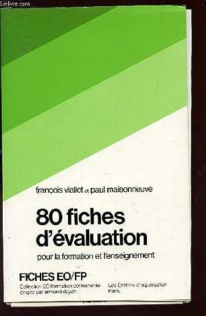 80 FICHES D'EVALUATION POUR LA FORMATION ET L'ENSEIGNEMENT / FICHES EO/FP.: ...