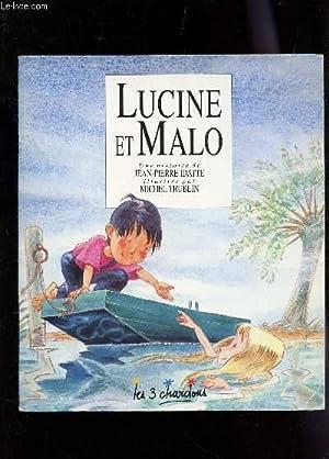 LUCINE ET MALO / COLLECTION LES 3: IDATTE JEAN-PIERRE /