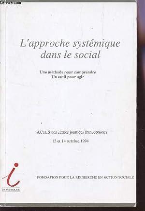 L'APPROCHE SYSTEMATIQUE DANS LE SOCIAL - UNE METHODE POUR COMPRENDRE, UN OUTIL POUR AGIR &#x2F...
