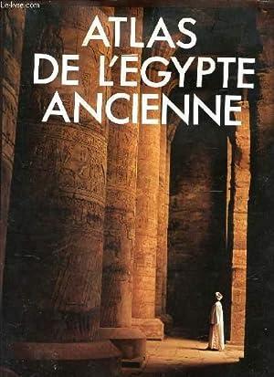 ATLAS DE L'EGYPTE ANCIENNE.: COLLECTIF