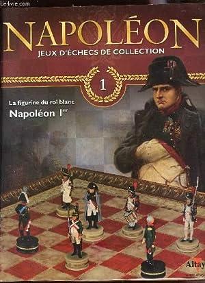 NAPOLEON, JEUX D'ECHECS DE COLLECTION - N°1 : LA FIGURINE DU ROI BLANC- NAPOLEON Ier (...