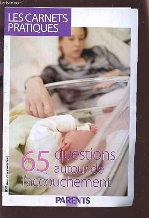 LES CARNETS PRATIQUES / 65 QUEQSTIONS AUTOUR: COLLECTIF