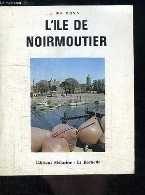 L'Île de Noirmoutier.: ABBE RAIMOND J.