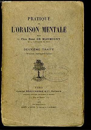 PRATIQUE DE L'ORAISON MENTALE. DEUXIEME TRAITE. ORAISON: PERE RENE DE