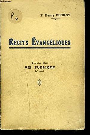 RECITS EVANGELIQUES, TROISIEME SERIE. VIE PUBLIQUE (2e ANNEE).: P. HENRY PERROY