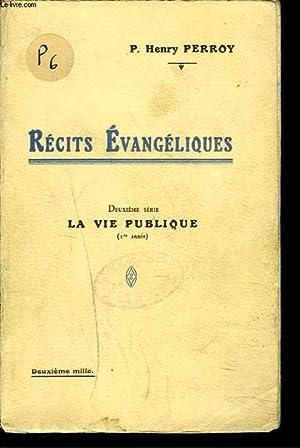 RECITS EVANGELIQUES, DEUXIEME SERIE. VIE PUBLIQUE (1e ANNEE).: P. HENRY PERROY